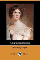 A Canadian Heroine (Dodo Press)
