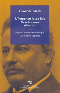 L'impensé la poésie. Choix de poèmes (1890-1911)