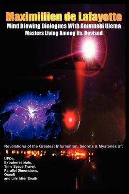 Mind Blowing Dialogues With Anunnaki Ulema Masters Living Among Us. Revised