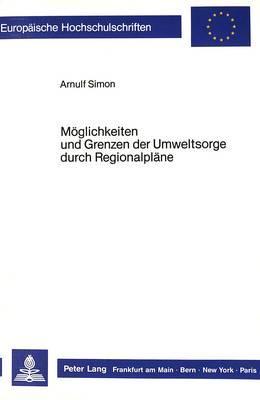 Möglichkeiten und Grenzen der Umweltsorge durch Regionalpläne