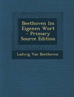Beethoven Im Eigenen Wort