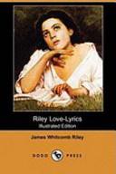 Riley Love-Lyrics (Illustrated Edition) (Dodo Press)