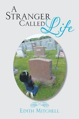 A Stranger Called Life