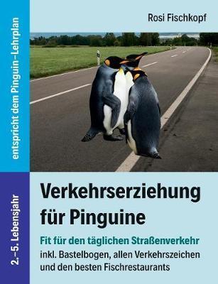 Verkehrserziehung für Pinguine - Fit für den täglichen Straßenverkehr