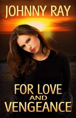For Love and Vengeance