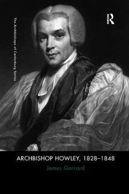 Archbishop Howley, 1828–1848