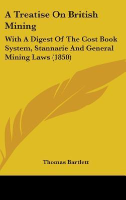 A Treatise on British Mining