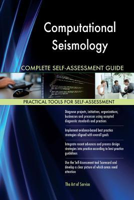 Computational Seismology Complete Self-assessment Guide