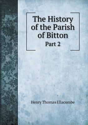 The History of the Parish of Bitton Part 2