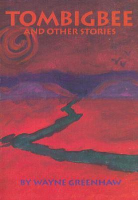 Tombigbee & Other Stories