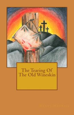 The Tearing of the Old Wineskin
