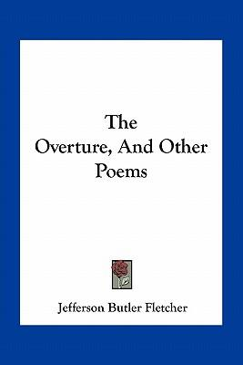 The Overture, and Other Poems