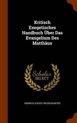 Kritisch Exegetisches Handbuch Uber Das Evangelium Des Matthaus