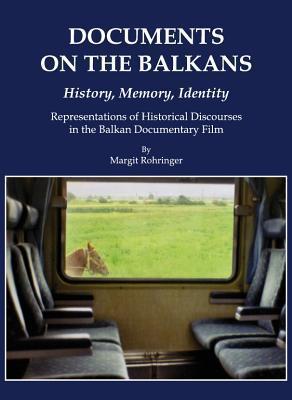 Documents on the Balkans - History, Memory, Identity