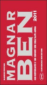 Magnar ben 2011. 400 ristoranti e 180 grandi vini dell'Alpe Adria