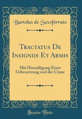 Tractatus De Insigniis Et Armis