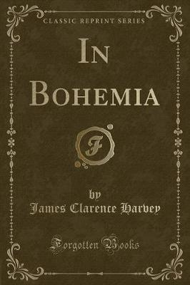 In Bohemia (Classic Reprint)