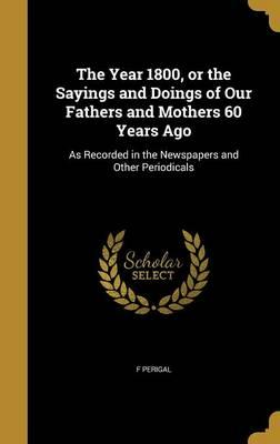 YEAR 1800 OR THE SAYINGS & DOI
