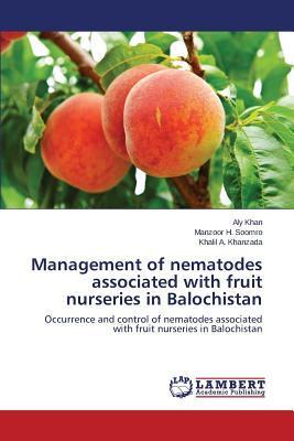 Management of nematodes associated with fruit nurseries in Balochistan