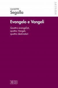 Evangelo e Vangeli. Quattro evangelisti, quattro Vangeli, quattro destinatari