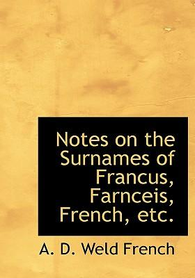 Notes on the Surnames of Francus, Farnceis, French, Etc
