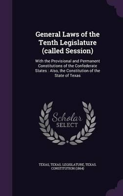 General Laws of the Tenth Legislature (Called Session)