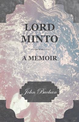 Lord Minto, A Memoir