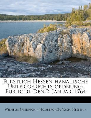 Furstlich Hessen-hanauische Unter-Gerichts-Ordnung