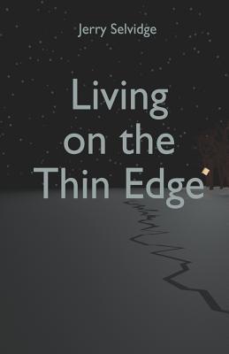 Living on the Thin Edge