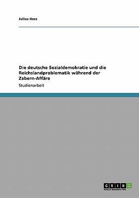 Die deutsche Sozialdemokratie und die Reichslandproblematik während der Zabern-Affäre