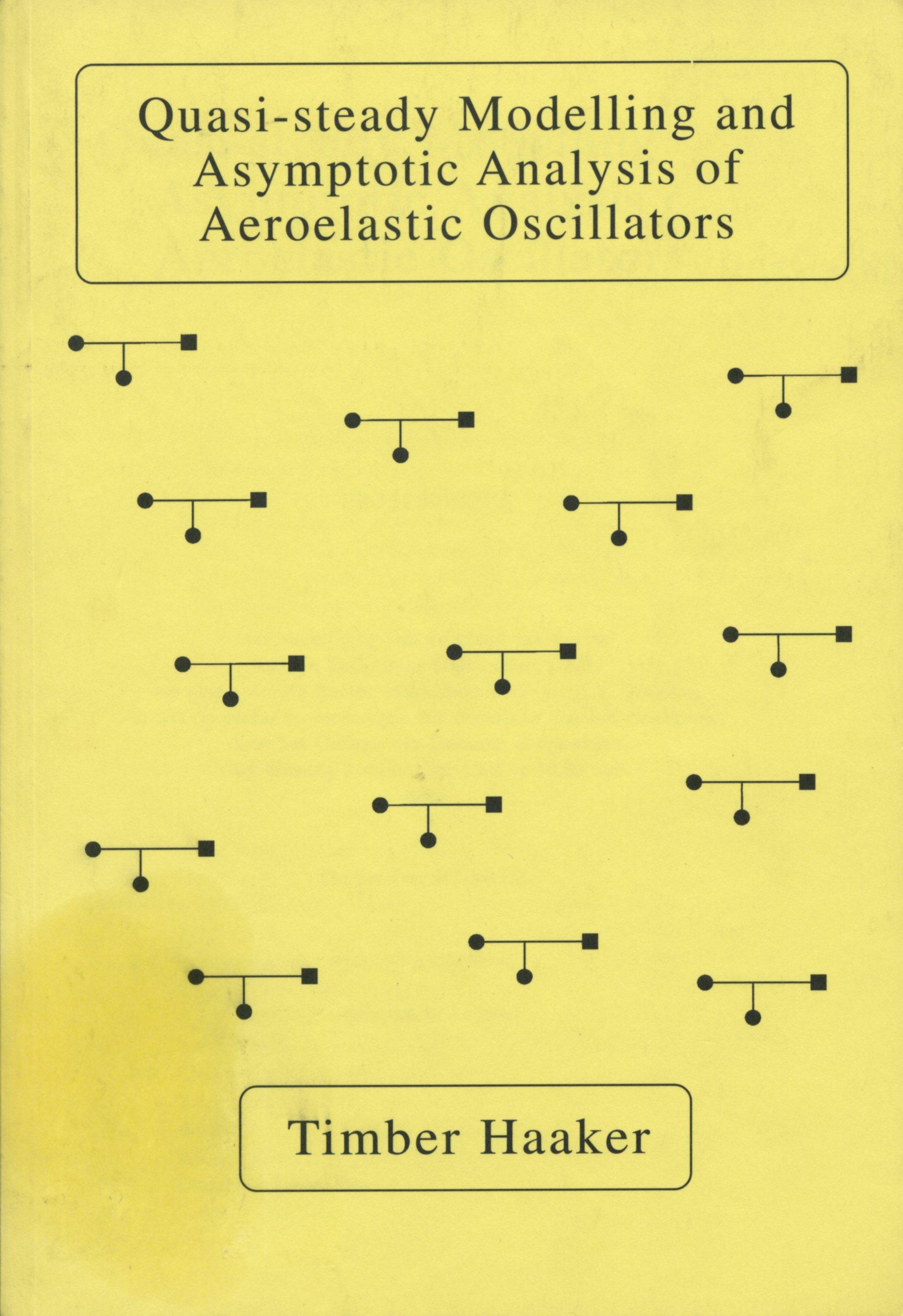 Quasi-Steady Modelling and Asymptotic Analysis of Aeroelastic Oscillators
