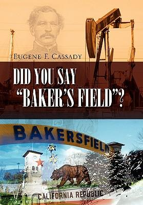 Did You Say Baker's Field?