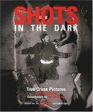 Shots in the Dark