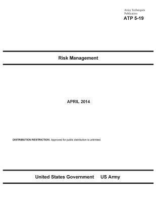 Army Techniques Publication ATP 5-19 Risk Management April 2014