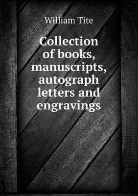 Collection of Books, Manuscripts, Autograph Letters and Engravings