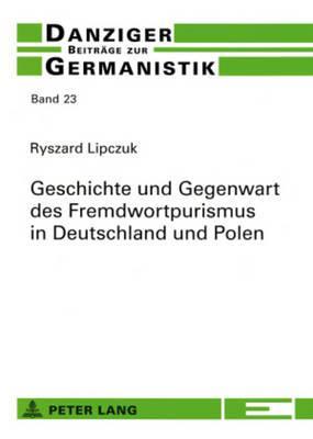 Geschichte und Gegenwart des Fremdwortpurismus in Deutschland und Polen