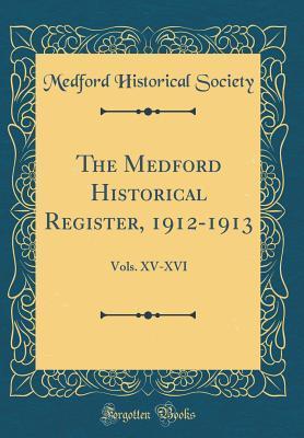 The Medford Historical Register, 1912-1913