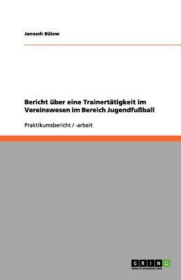 Bericht über eine Trainertätigkeit im Vereinswesen im Bereich Jugendfußball