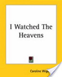 I Watched the Heavens