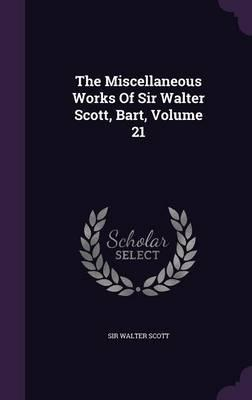 The Miscellaneous Works of Sir Walter Scott, Bart, Volume 21