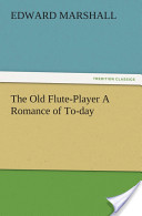The Old Flute-Player A Romance of To-day