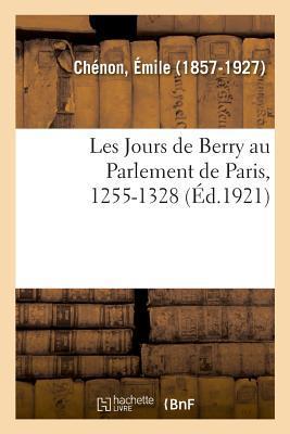 Les Jours de Berry au Parlement de Paris, 1255-1328