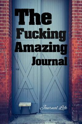 The Fucking Amazing Journal