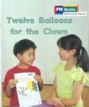 Twelve Balloons for the Clown
