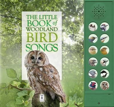 The Little Book of Woodland Bird Songs (Sound Book) (Little Books of)