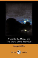 A Visit to the Moon, and the World of the War God (Dodo Press)