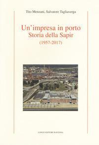Un'impresa in porto. Storia della Sapir (1957-2017)