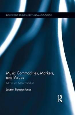 Music Commodities, Markets, and Values