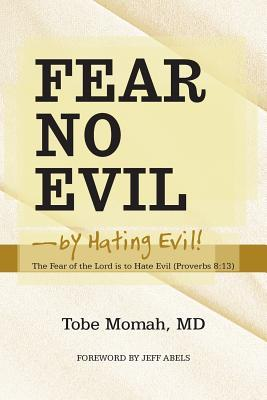 Fear No Evil by Hating Evil!