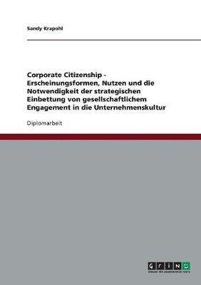 Corporate Citizenship. Die strategische Einbettung von gesellschaftlichem Engagement in die Unternehmenskultur